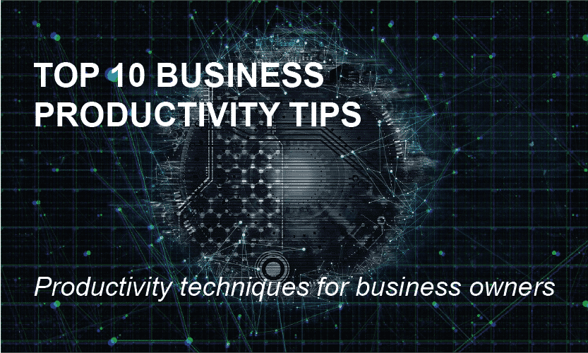 Top 10 Business Productivity Tips